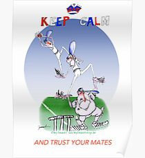 Keep Calm and trust your mates - tony fernandes Poster