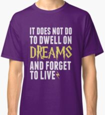 Albus Dumbledore - Dwell on Dreams Classic T-Shirt