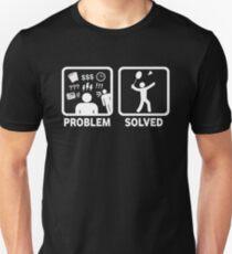 Funny Badminton Problem Solved T-Shirt