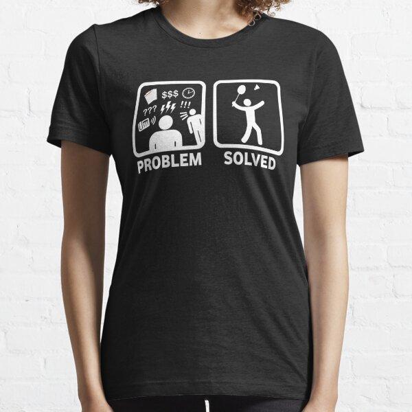 Funny Badminton Problem Solved Essential T-Shirt