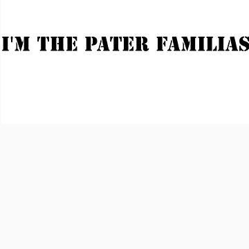 I'm the Pater Familias by SRSSigils