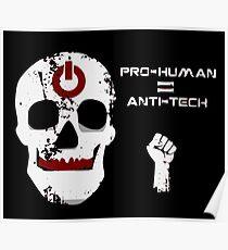 Anti Tech - Pro Human Poster