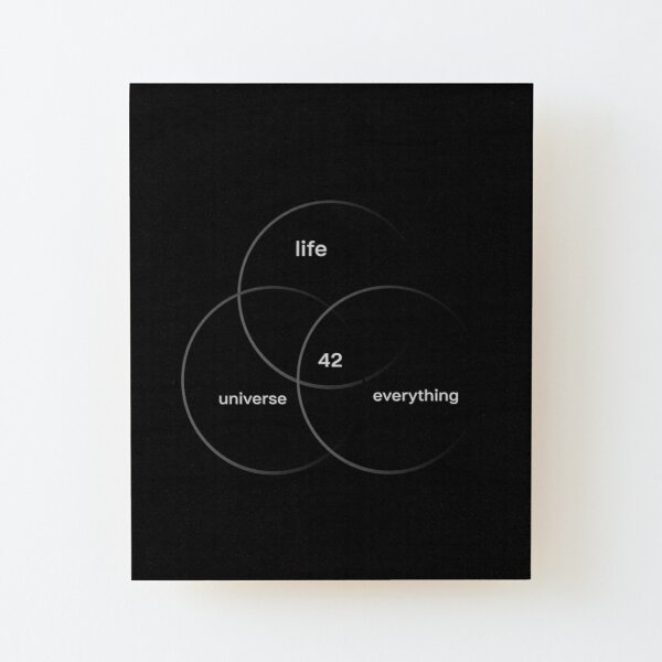 Life, the universe, everything. 42. Wood Mounted Print