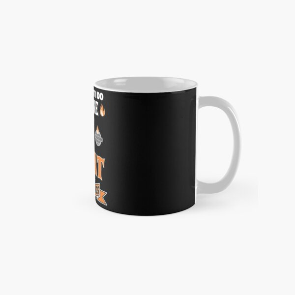 That's What I Do I Smoke Meat And I Know Things  Classic Mug