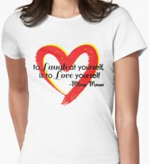 To Laugh at yourself is to Love yourself Women's Fitted T-Shirt