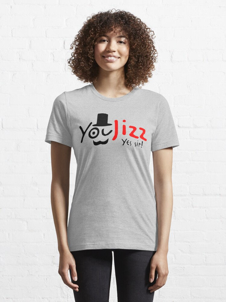 You Jizz Yes Sir! faxe taxi x hamster T-shirt by