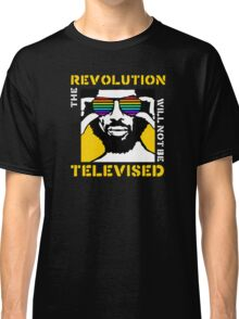 REVOLUTION WILL NOT BE TELEVISED GIL SCOTT HERON Classic T-Shirt