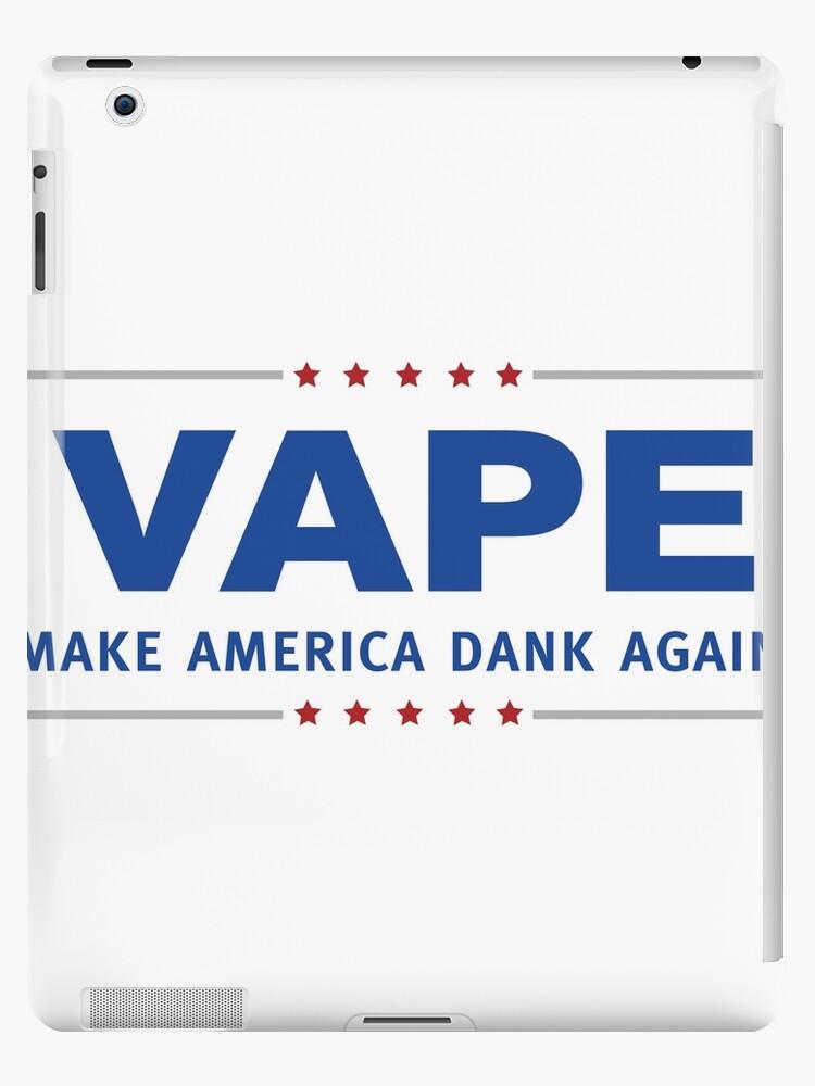 'Vape - Make America Dank Again - Campaign Trail' iPad Case/Skin by  DankSpaghetti