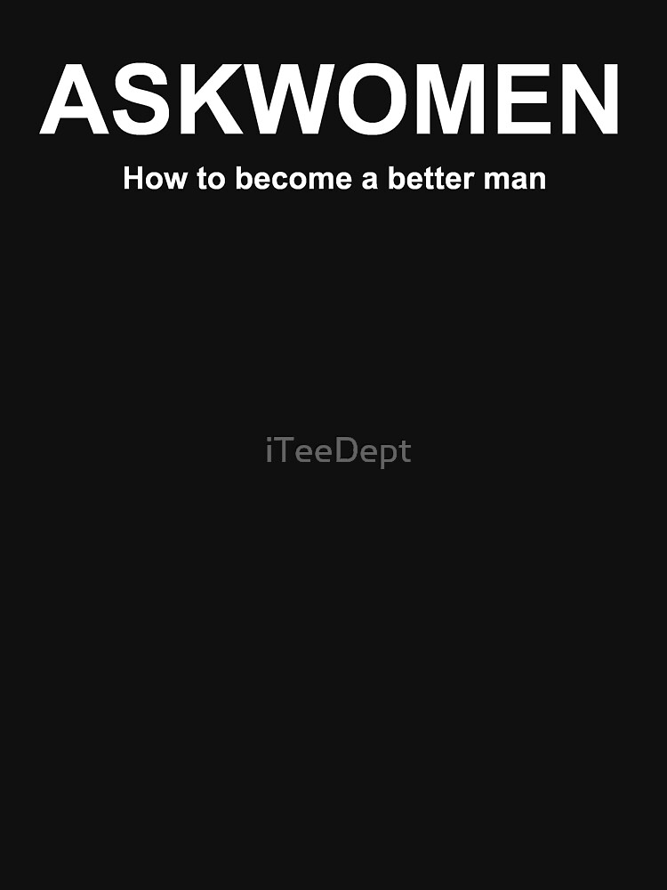 askmen .. ASK WOMEN by iTeeDept