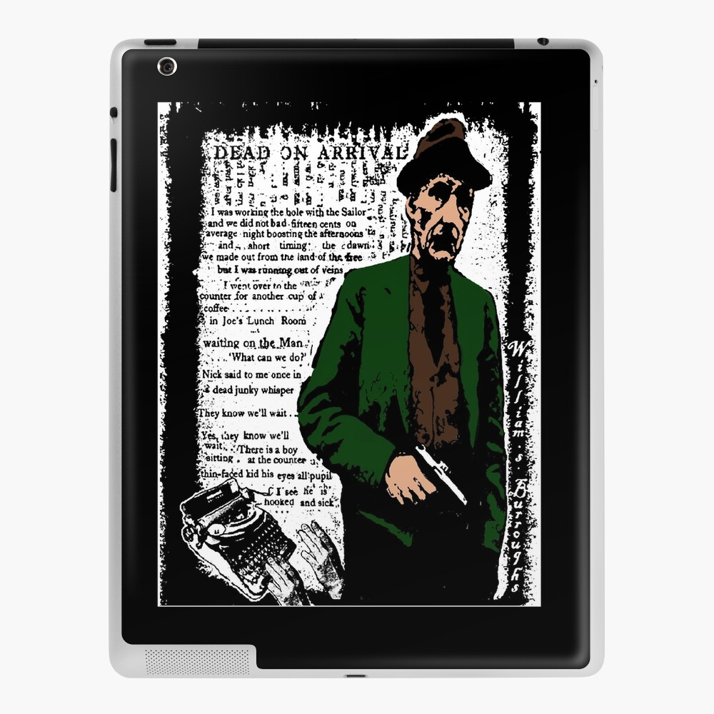 William S Burroughs Dead On Arrival 2 Ipad Case Skin By Brett66 Redbubble