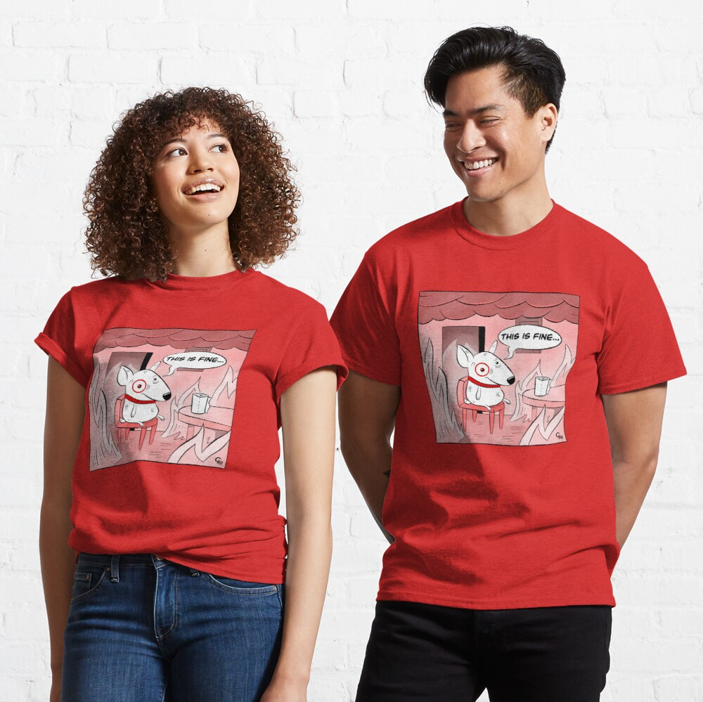 This Is Fine Bullseye Classic T-Shirt