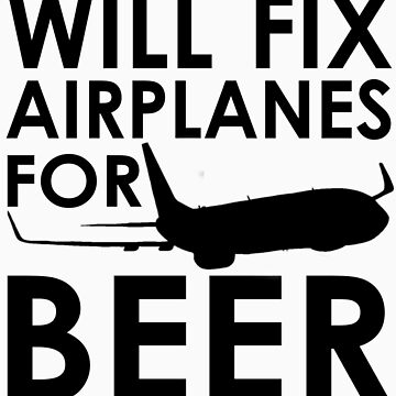 Will Fix Airplanes for Beer, 737 by JeepsandPlanes