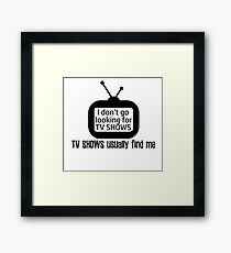Chased by TV Shows Framed Print