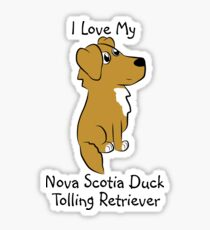 I Love My Nova Scotia Duck Tolling Retriever! Sticker