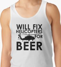 Will Fix Helicopters for Beer Tank Top