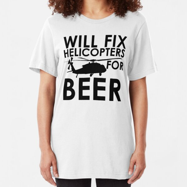 Will Fix Helicopters for Beer Slim Fit T-Shirt