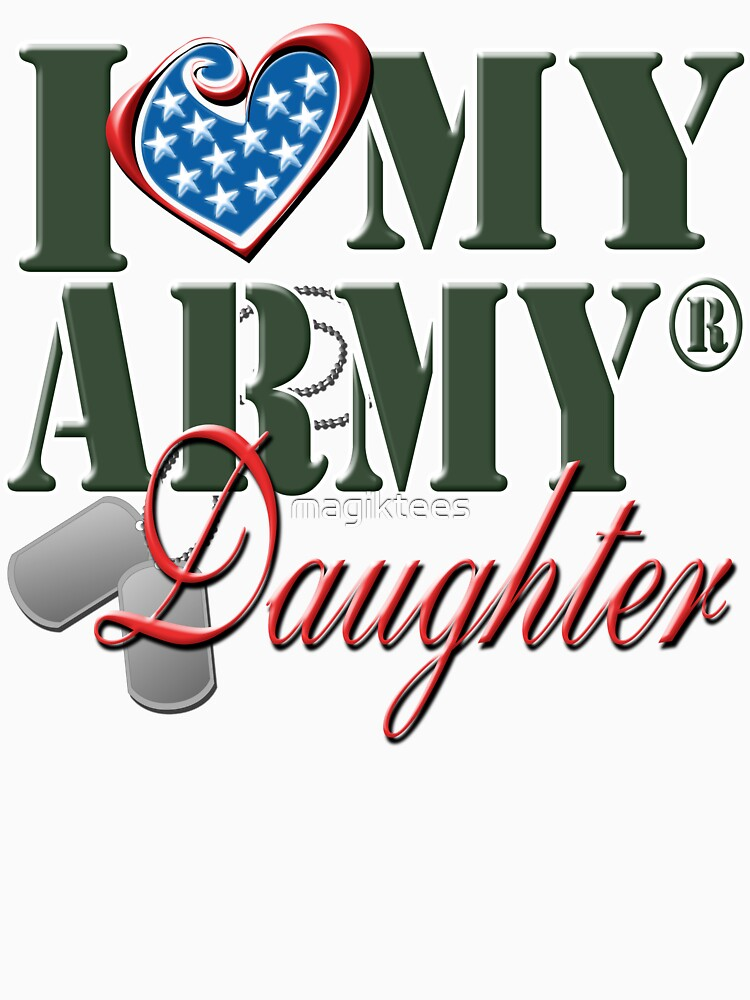 I Love My Army Daughter by magiktees