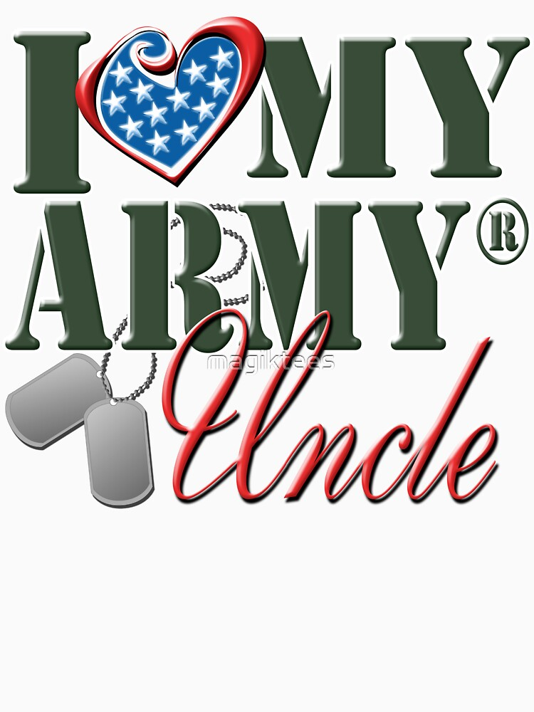 I Love My Army Uncle by magiktees
