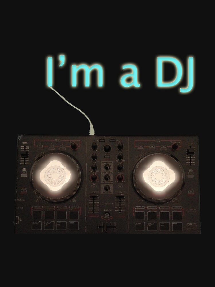 I'm a DJ by artisticjoker