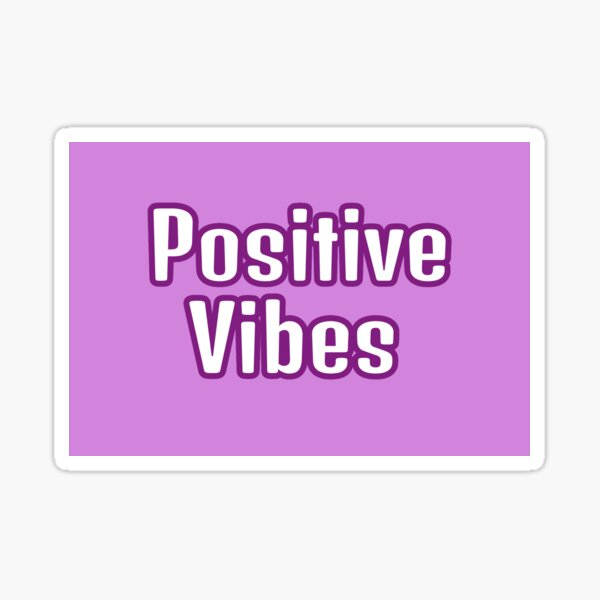 Positive Vibes - Purple Sticker