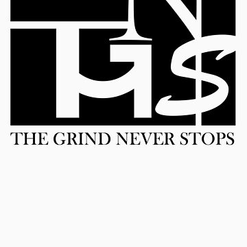 The Grind Never Stops (White) by MentalMinds