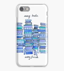 Many Books, Many Friends iPhone Case/Skin
