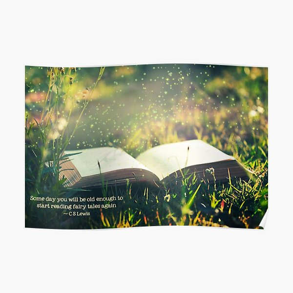 Some day you will be old enough to start reading fairy tales again ~ CS Lewis (text) Poster