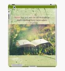 Some day you will be old enough to start reading fairy tales again ~ CS Lewis (text) iPad Case/Skin