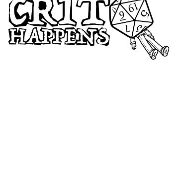 D&D: Crit Happens - White Text by Obsessed