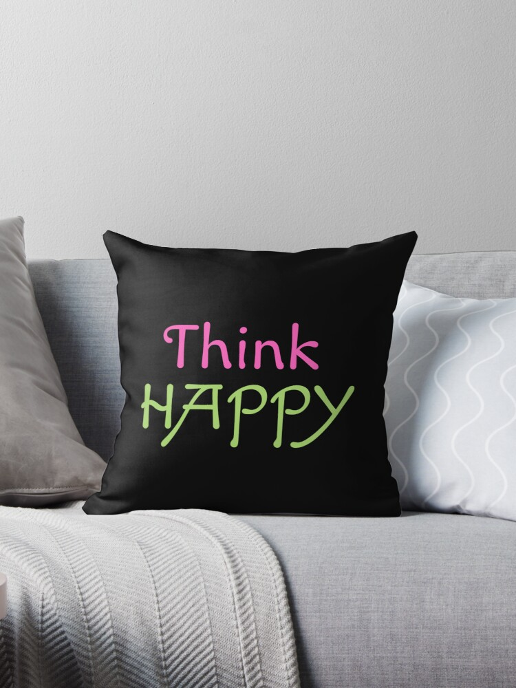 Think happy, black tote bag, pillow and card by Mhea