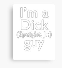 I'm a Dick (Speight, Jr.) guy Canvas Print