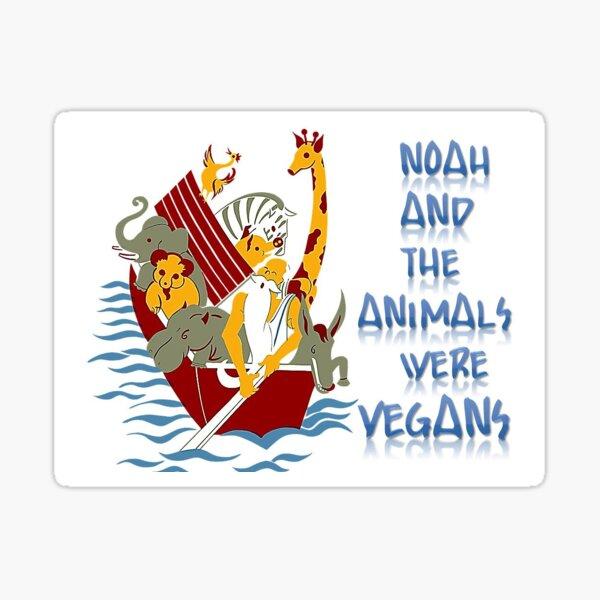 Noah and the Animals were Vegans Sticker