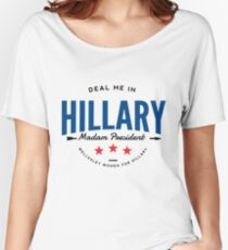 Deal Me In, Madam President Women's Relaxed Fit T-Shirt