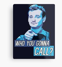 Who You Gonna Call? Ghostbusters! Metal Print