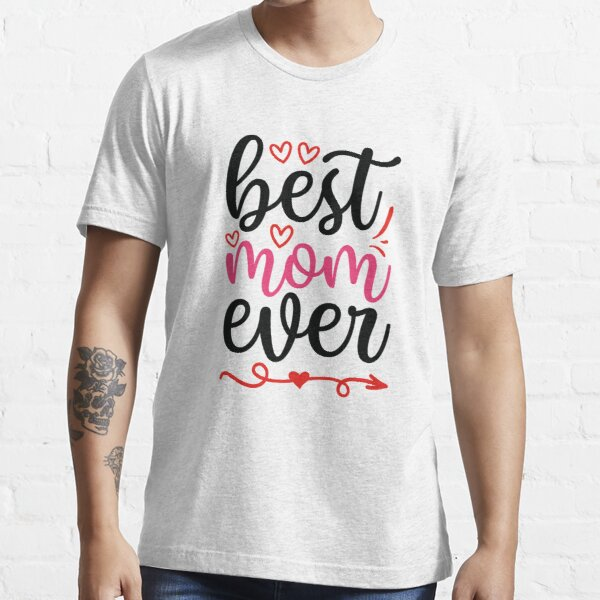 Mothers day 2020 Best Mom Ever Essential T-Shirt