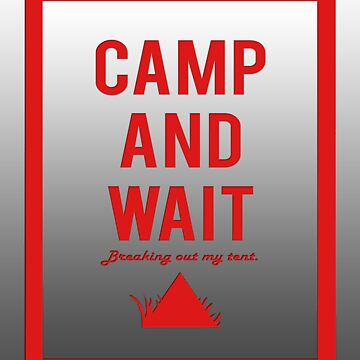 """""""Camp and wait"""" design red by jayman1998"""