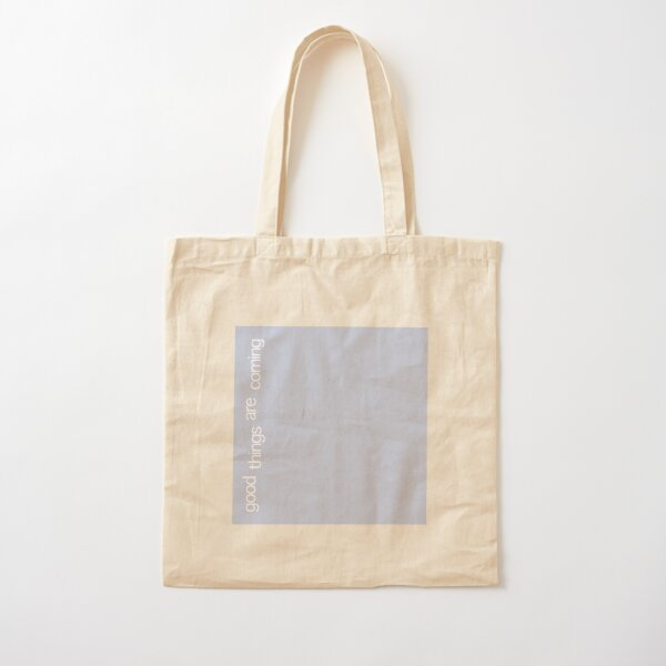 good things are coming Cotton Tote Bag