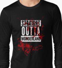 Straight Outta Wonderland ....? A-MR Long Sleeve T-Shirt