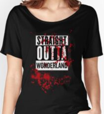 Straight Outta Wonderland ....? A-MR Women's Relaxed Fit T-Shirt