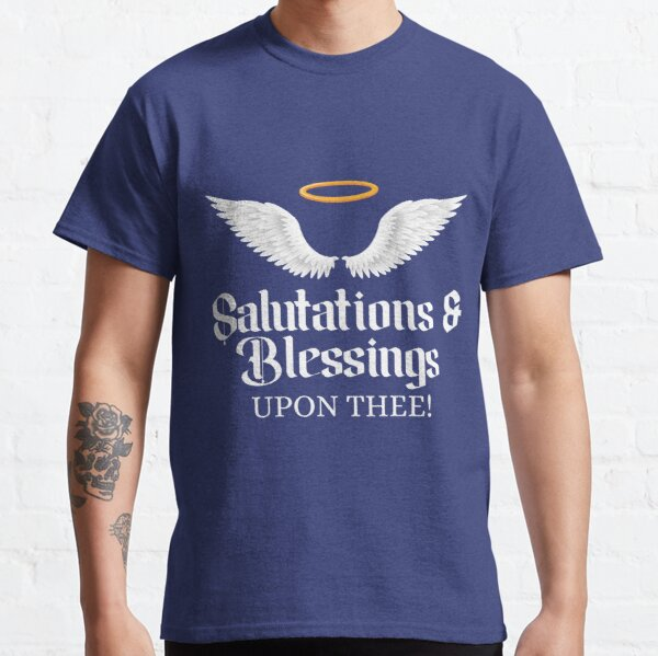 Salutations and Blessings Classic T-Shirt