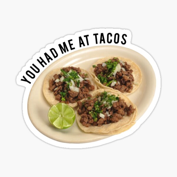 You had me at tacos Sticker