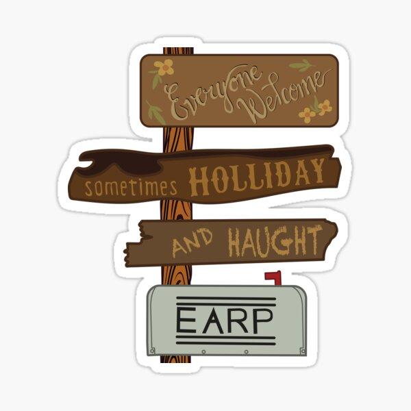 Todos bienvenidos, Earp y Haught, a veces Holliday Pegatina