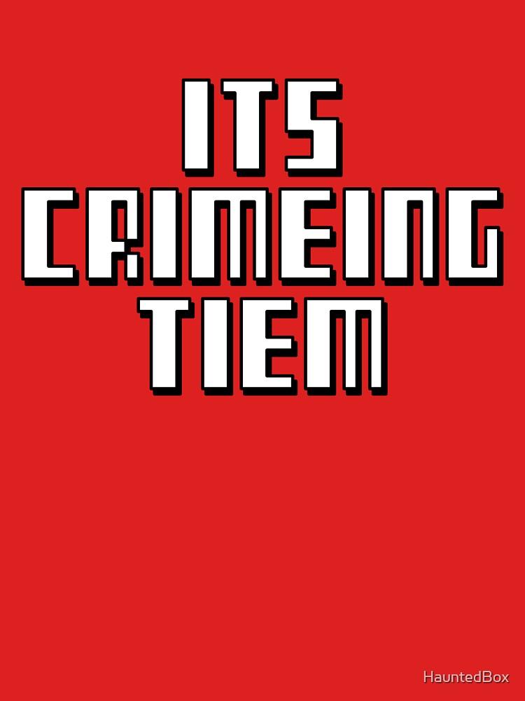 ITS CRIMEING TIEM by HauntedBox