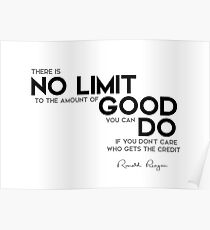 no limit to the amount of good - ronald reagan Poster