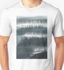 """I prefer the ocean when it's gray..."" Unisex T-Shirt"