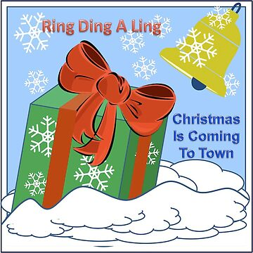 Ring Ding A Ling - Christmas is Coming to Town by toprendek