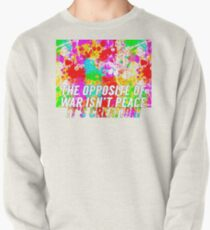 The Opposite Of War Pullover