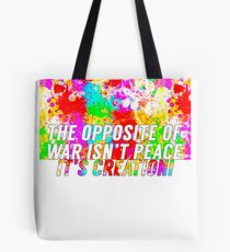 The Opposite Of War Tote Bag
