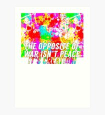 The Opposite Of War Art Print