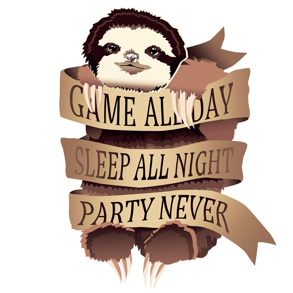 Game All Day, Sleep All Night, Party Never  by Miebk
